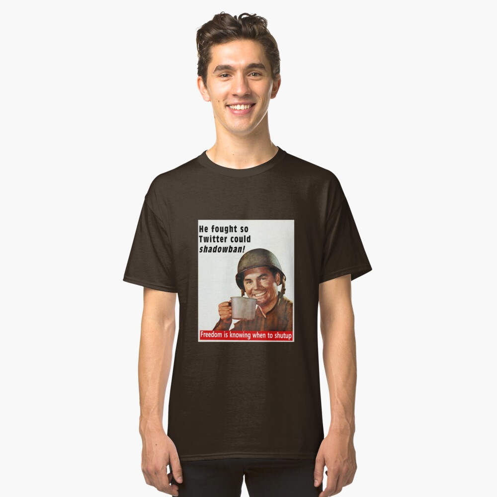 He Fought for Twitter Shadowbans Classic T-Shirt