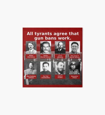 Tyrants Love Gun Control Art Board Print