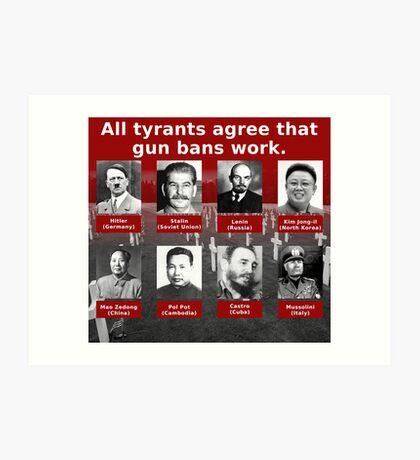 Tyrants Love Gun Control Art Print