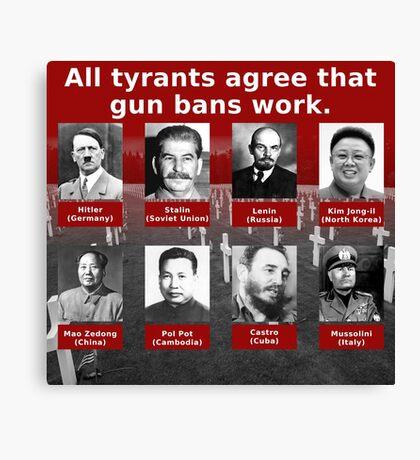 Tyrants Love Gun Control Canvas Print