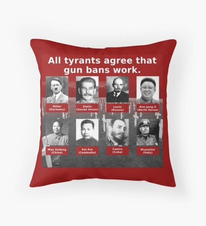 Tyrants Love Gun Control Throw Pillow