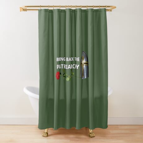 Bring Back the Patriarchy Shower Curtain
