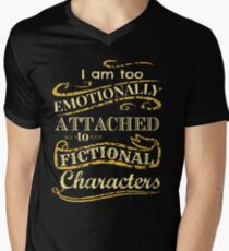 I am too emotionally attached to fictional characters Men's V-Neck T-Shirt