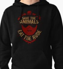 save the animals, EAT THE RUDE Pullover Hoodie