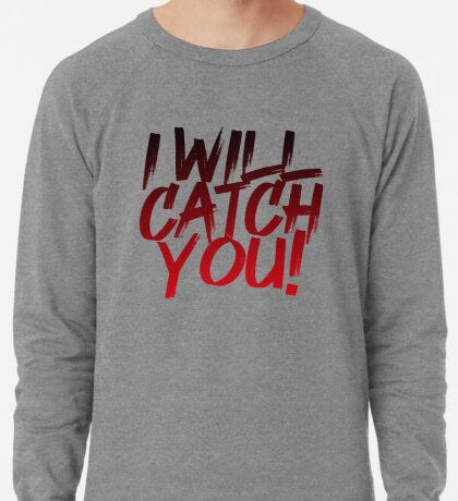 I Will Catch You! Lightweight Sweatshirt