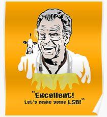 """Walter Bishop - """"Ausgezeichnet! Lass uns etwas LSD machen!"""" """" Poster"""