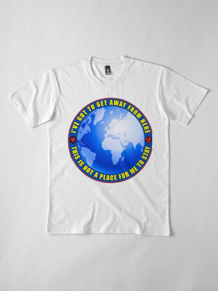 Alternate view of Get away from here Premium T-Shirt