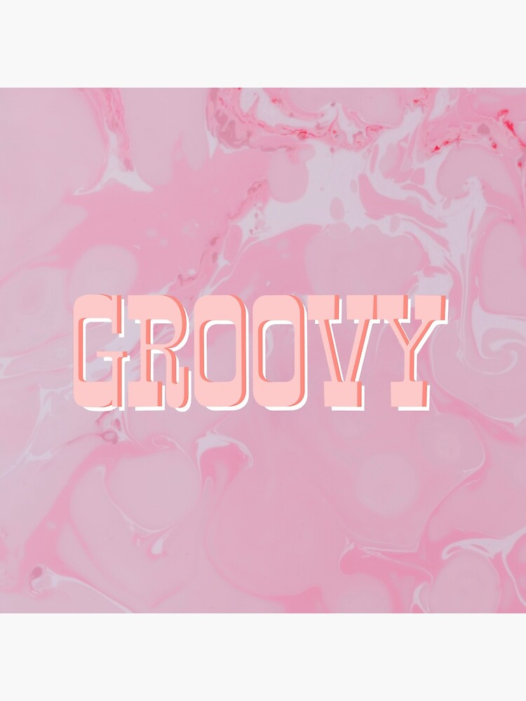 groovy by rileymcl02