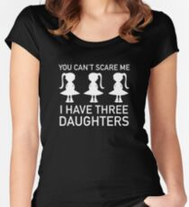 I Have Three Daughters Women's Fitted Scoop T-Shirt