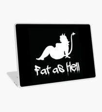 Fat as Hell!! Laptop Skin