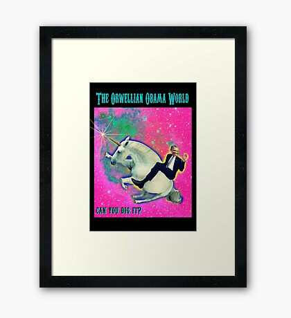 An Orwellian Obama World.  It's Awesome. Framed Print