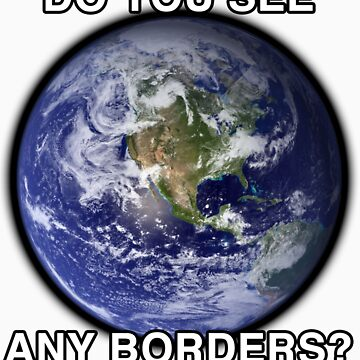 DO YOU SEE ANY BORDERS? by silentnoise