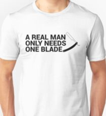 A Real Man Only Needs One Blade (Straight) T-Shirt