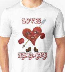 Loves Headache Unisex T-Shirt