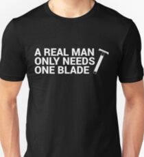 A Real Man Only Needs One Blade (Dark) T-Shirt