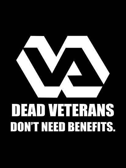 Dead Veterans Don't Need Benefits - Veterans Administration by Kowulz