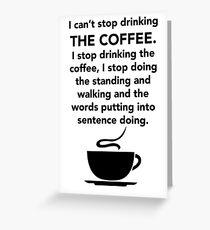Ich kann nicht aufhören, das Kaffeet-shirt zu trinken - Lorelai Gilmore Grußkarte