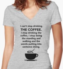 I can't stop drinking the coffee t-shirt - Gilmore Girls, Lorelai Gilmore, Stars Hollow Women's Fitted V-Neck T-Shirt