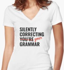 Silently Correcting You're Grammar Women's Fitted V-Neck T-Shirt