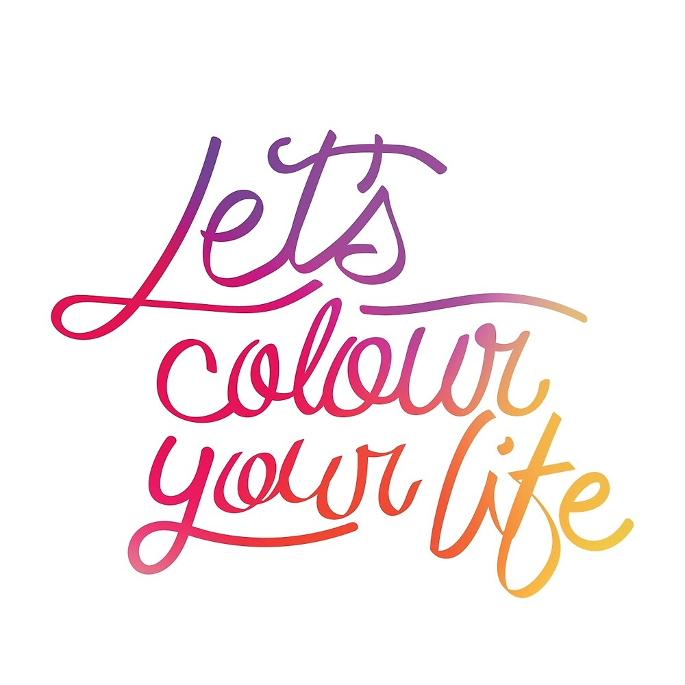 Let's colour your life - 3/4 by Ellair