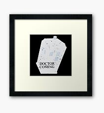 Doctor is coming Framed Print
