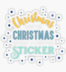 Christmas won't be Christmas without a Christmas sticker Transparent Sticker