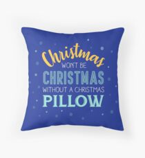Christmas won't be Christmas without a Christmas pillow Throw Pillow