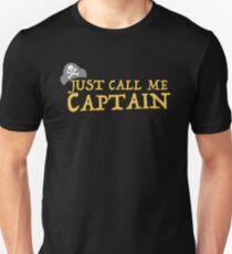 Just call me CAPTAIN T-Shirt
