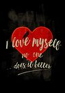 I love myself (dark and manly version) by Sybille Sterk