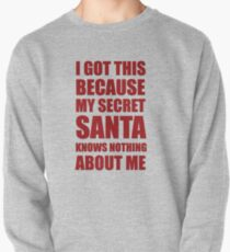 I got this because my Secret Santa knows nothing about me T-Shirt