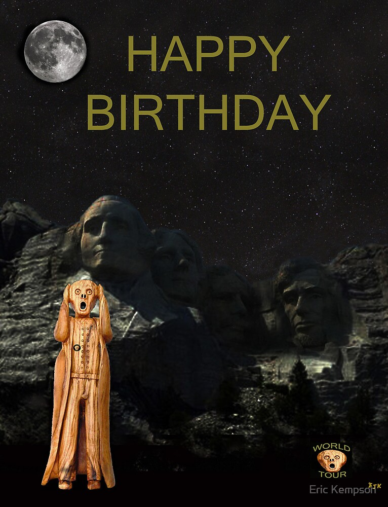 The Scream World Tour Mount Rushmore Happy Birthday by Eric Kempson