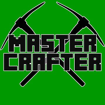 Minecraft - Master Crafter by Mbublitz