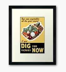 Dig For Victory Now -- WWII Framed Print