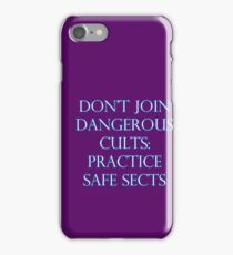 Don't Join Dangerous Cults... iPhone Case/Skin