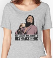 The Big Lebowski Careful Man There's A Beverage Here Color T-Shirt Women's Relaxed Fit T-Shirt