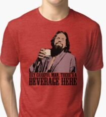 The Big Lebowski Careful Man There's A Beverage Here Color T-Shirt Tri-blend T-Shirt