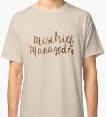 MISCHIEF MANAGED Classic T-Shirt