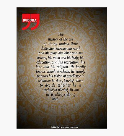 The Master of Art (Buddha's Quote) Photographic Print