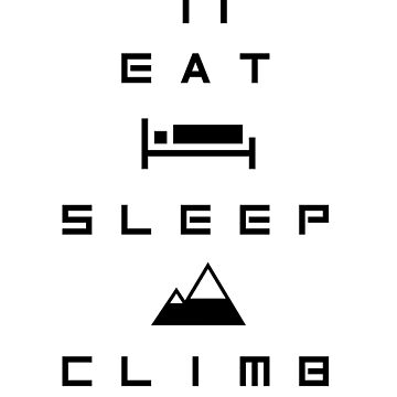 Eat sleep climb by brownpeanuts