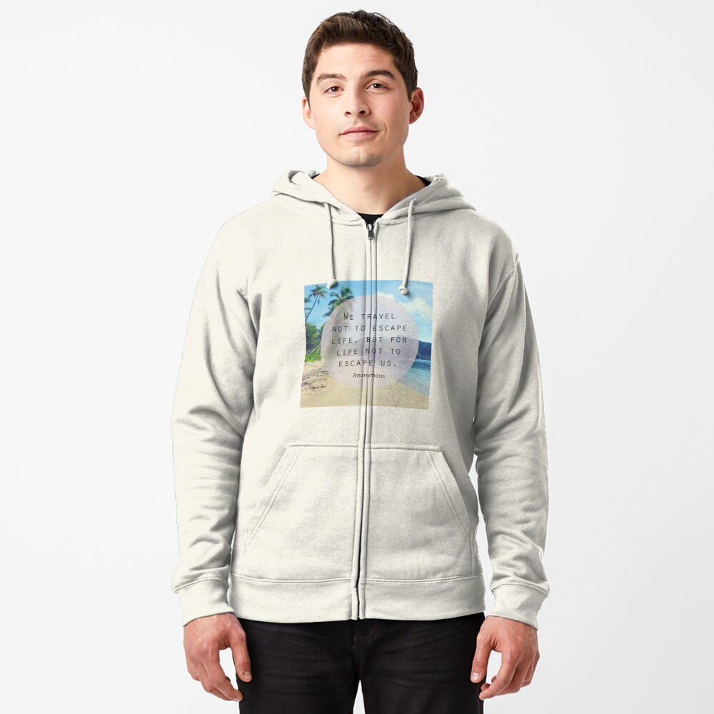 Travel Quote Zipped Hoodie