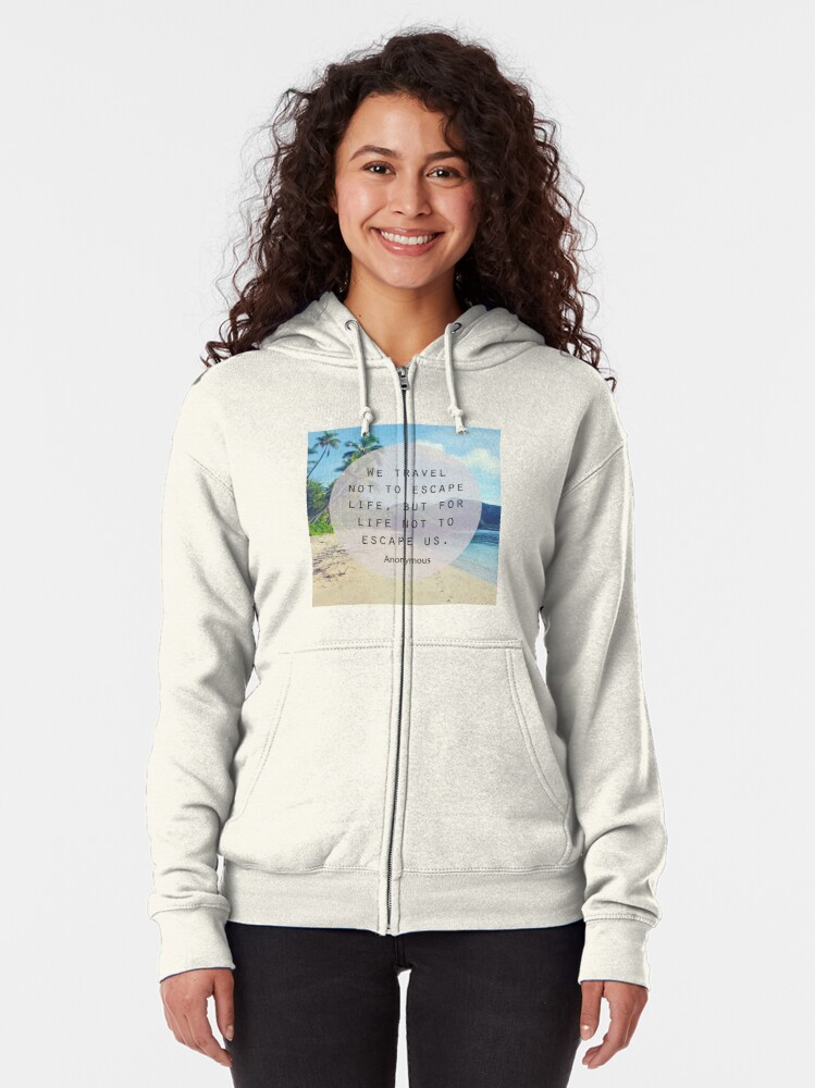 Alternate view of Travel Quote Zipped Hoodie