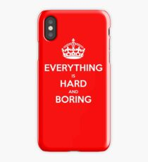Everything is Hard and Boring iPhone Case