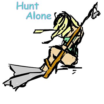 Never Hunt Alone by Dweeble