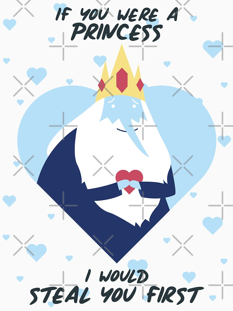 If You Were A Princess I Would Steal You First (Adventure Time) by castl3t0ndesign