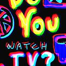 Do You watch TV? by Albert