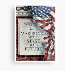 Your War Bonds Are A Stake In The Future Metal Print