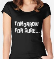 Spongebob - Tomorrow for sure Women's Fitted Scoop T-Shirt