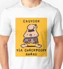 TSA checkpoint ahead T-Shirt