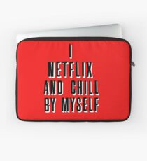 netflix and chill by myself Laptop Sleeve