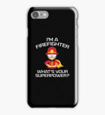 I'm A Firefighter iPhone Case/Skin